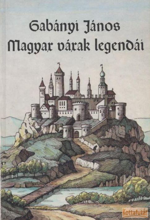 Magyar várak legendái