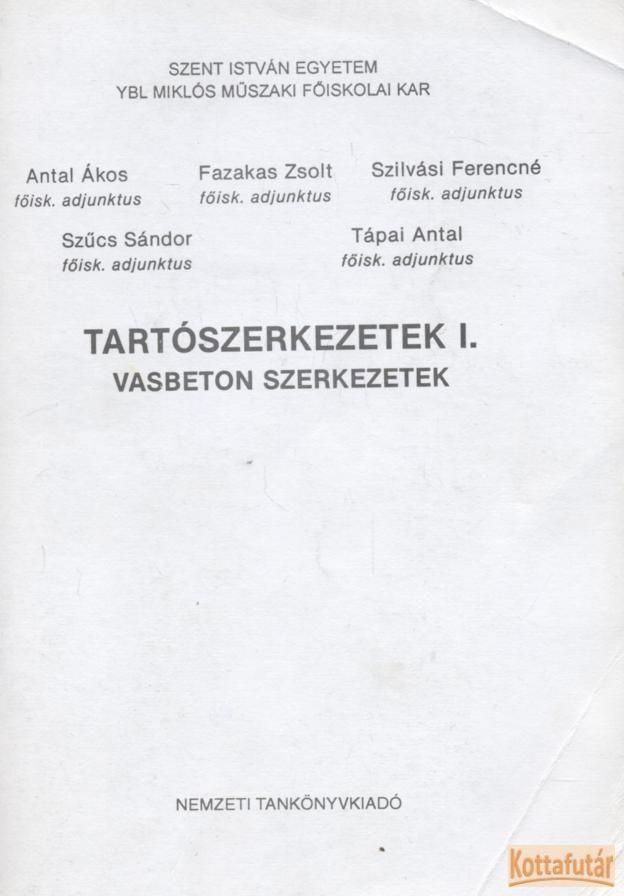 Tartószerkezetek I. - Vasbeton szerkezetek