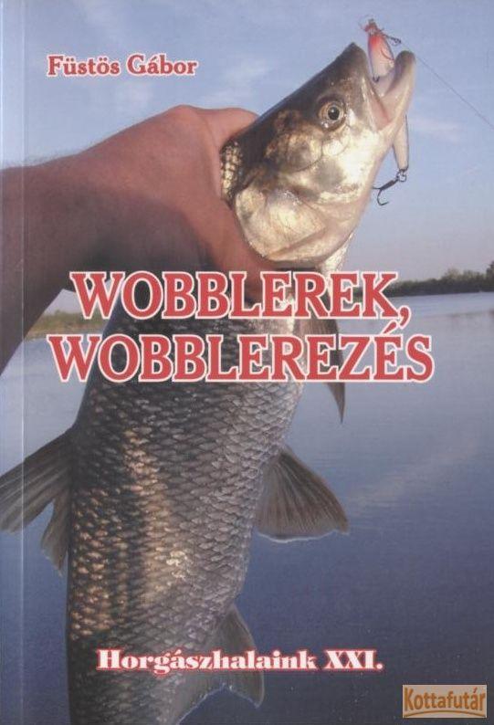 Wobblerek, wobblerezés
