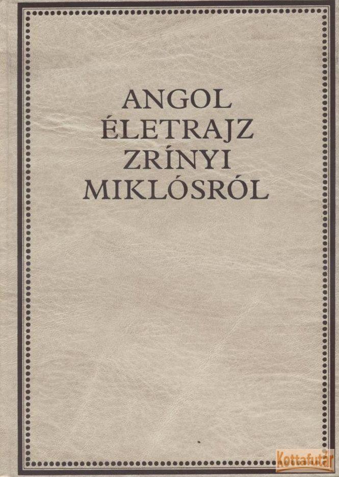 Angol életrajz Zrínyi Miklósról
