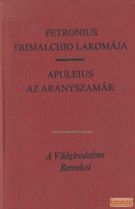 Trimalchio lakomája / Az aranyszamár
