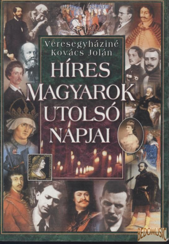 Híres magyarok utolsó napjai