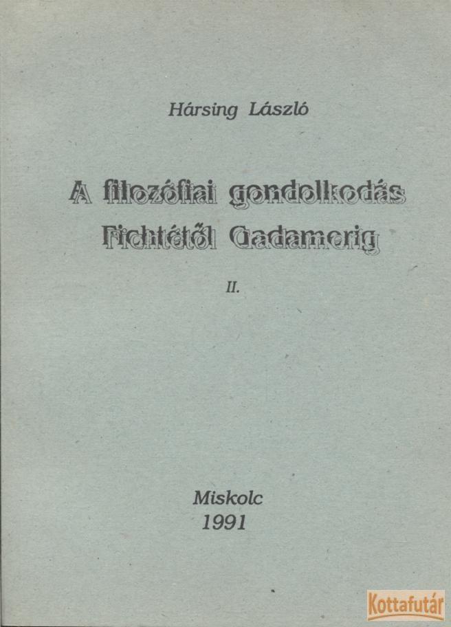 A filozófiai gondolkodás Fichtétől Gadamerig II.
