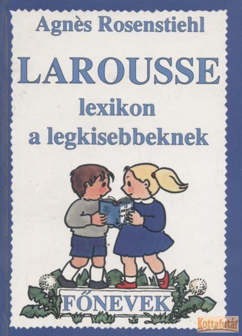 Larousse lexikon a legkisebbeknek