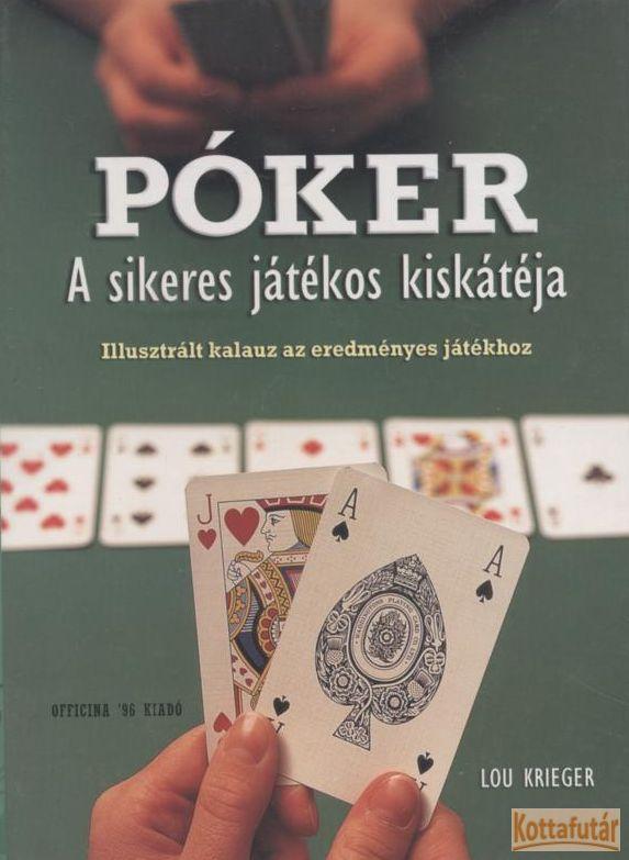Póker - A sikeres játékos kiskátéja