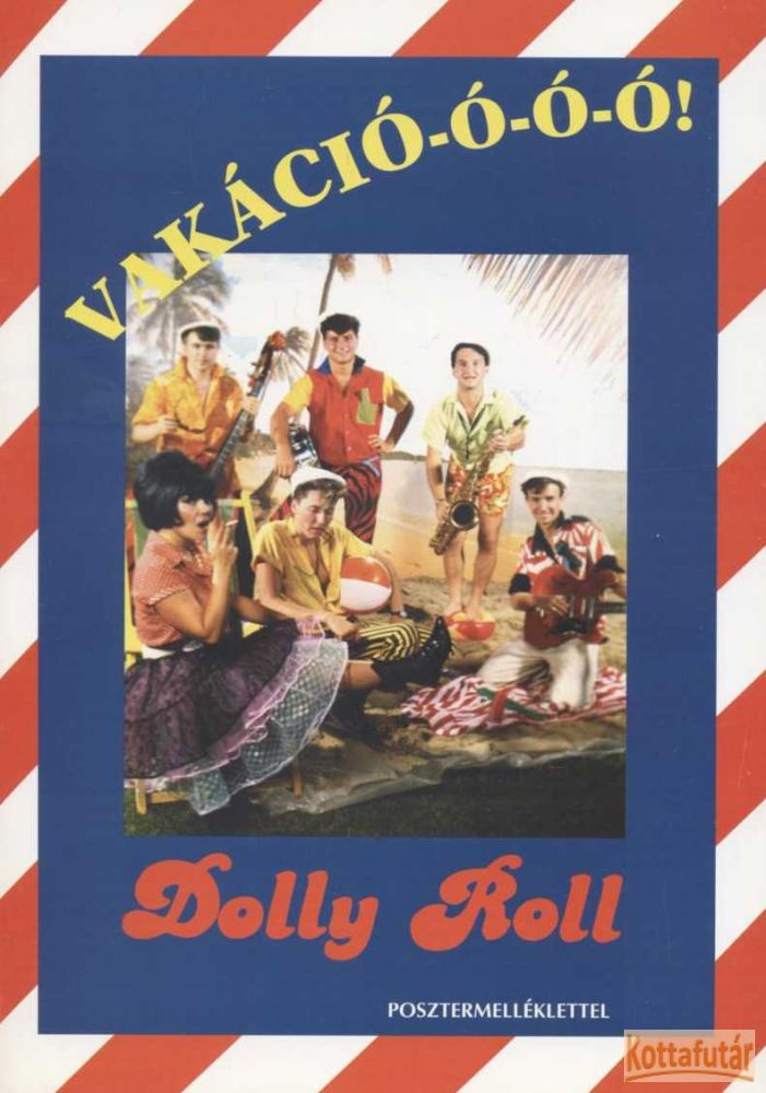 Dolly Roll - Vakáció-ó-ó-ó!