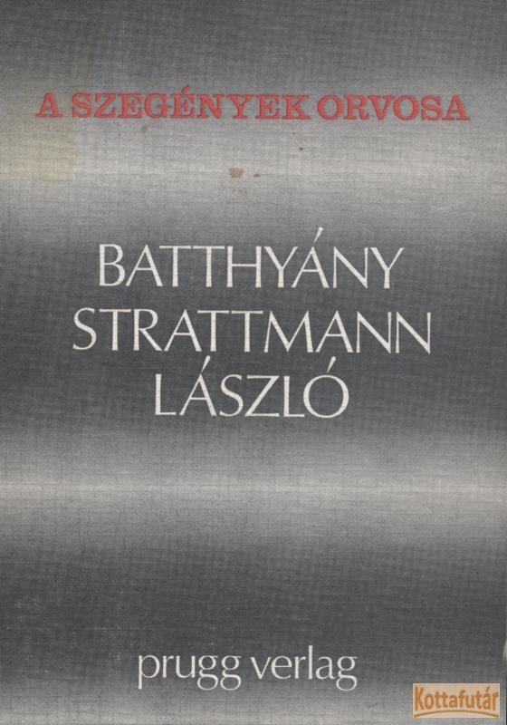 A szegények orvosa: Batthyány Strattman László