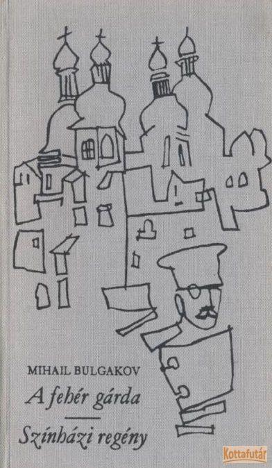 A fehér gárda / Színházi regény