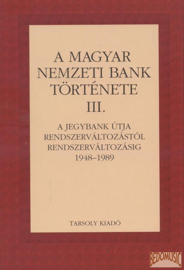 A Magyar Nemzeti Bank története III.