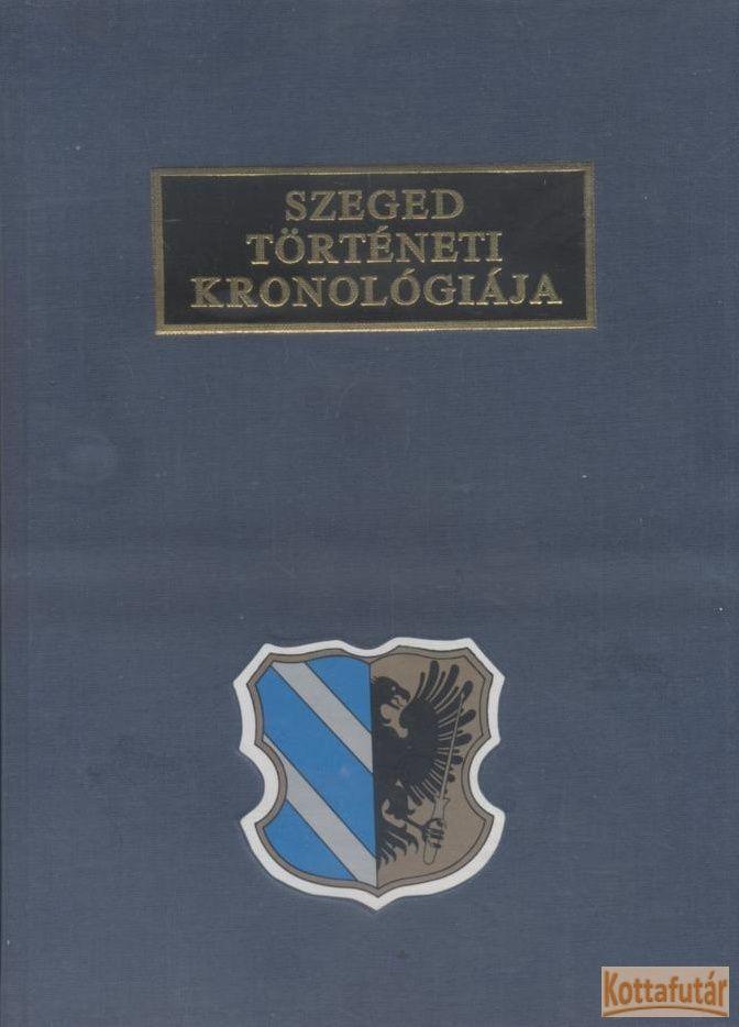 Szegedi történeti kronológiája