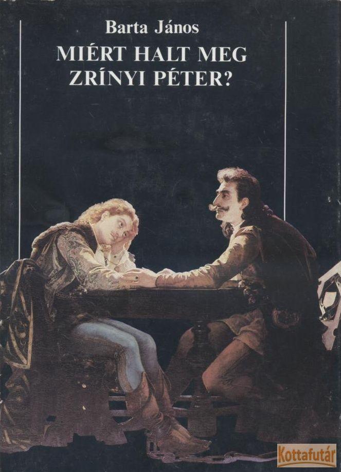 Miért halt meg Zrínyi Péter?