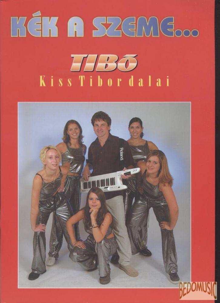 Kék a szeme - Kiss Tibor dalai