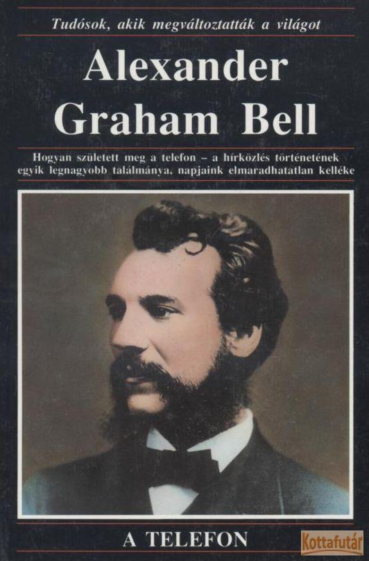 Alexander Graham Bell (A telefon)