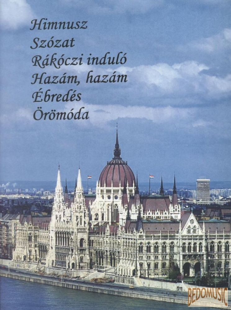 Himnusz / Szózat / Rákóczi induló / Hazám, hazám / Ébredés / Örömóda