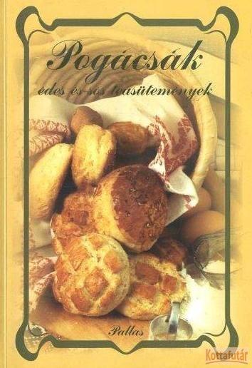Pogácsák, édes és sós sütemények