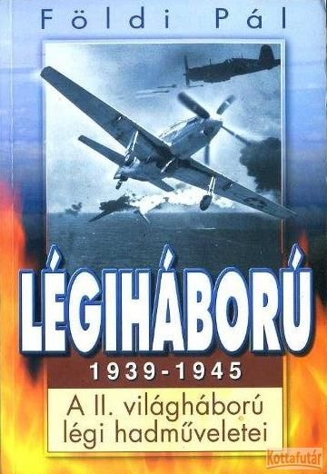 LÉGIHÁBORÚ 1939-1945