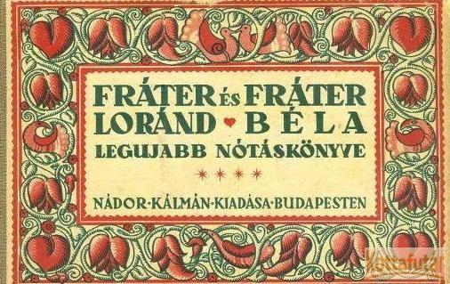 Fráter Lóránd és Fráter Béla legujabb nótáskönyve