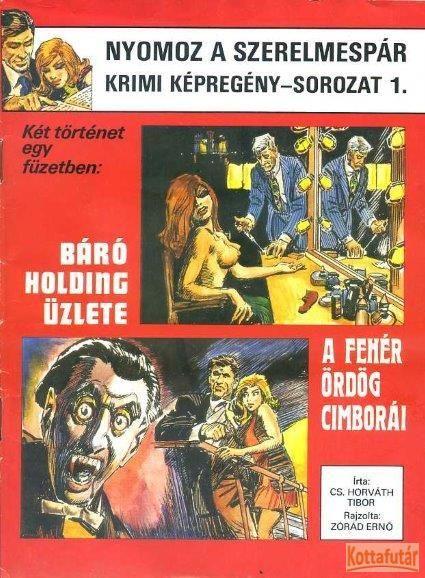 Báró Holding üzlete / A fehér ördög cimborái