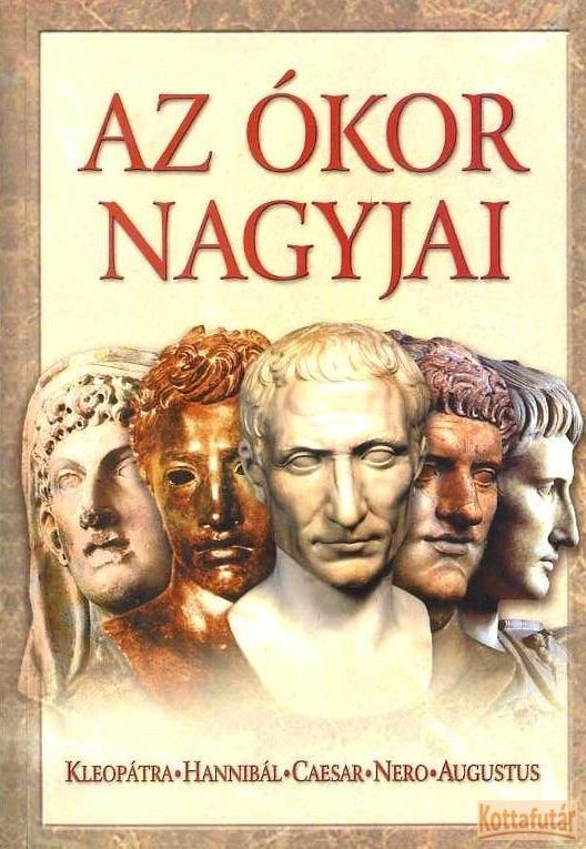 Az ókor nagyjai első kötet