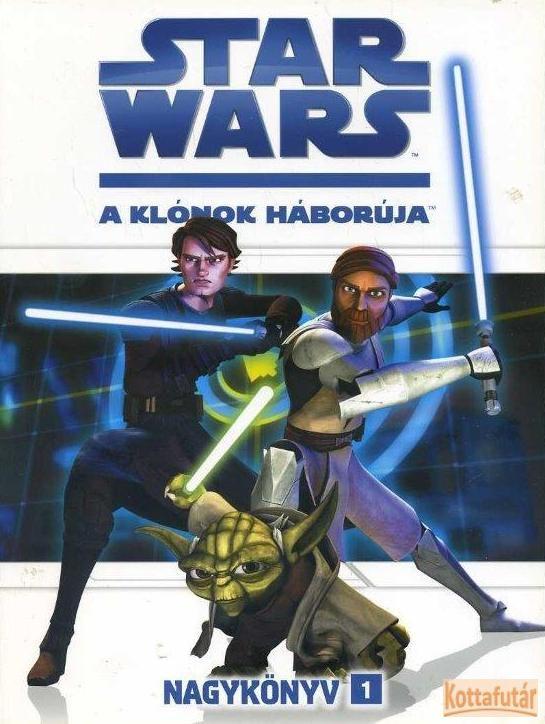 A klónok háborúja - Nagykönyv 1