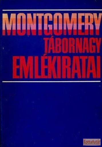 Montgomery tábornagy emlékiratai