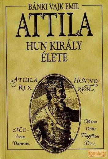 Attila hun király élete