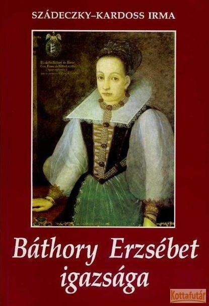 Báthory Erzsébet igazsága