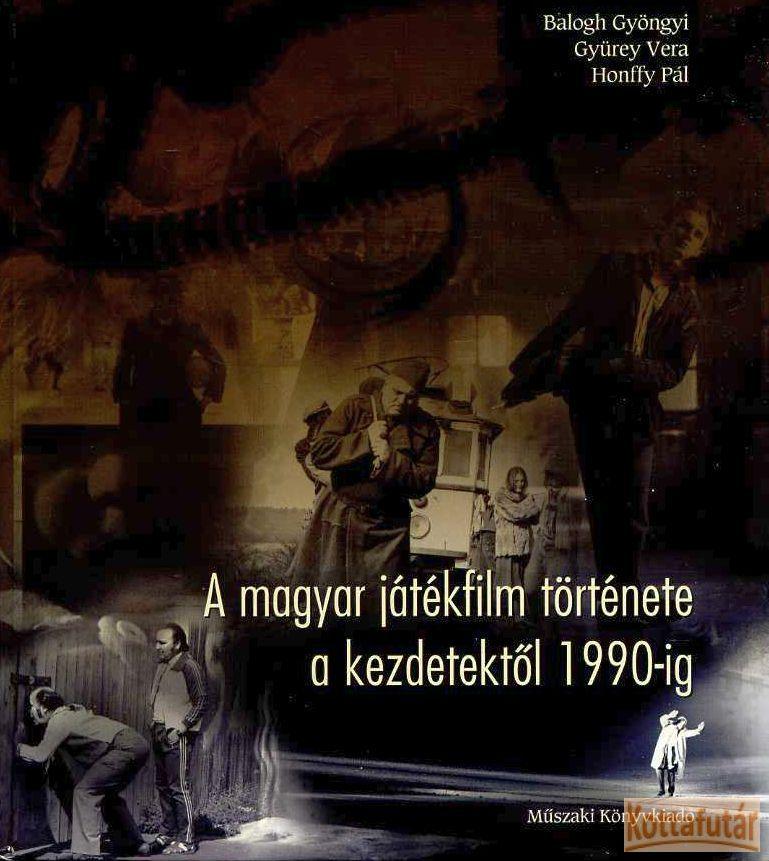 A magyar játékfilm története a kezdetektől 1990-ig