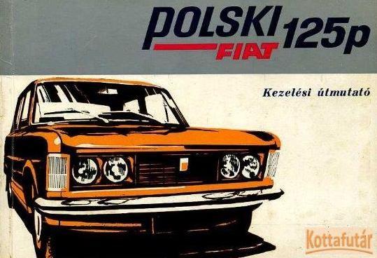 Polski Fiat 125p - Kezelési útmutató