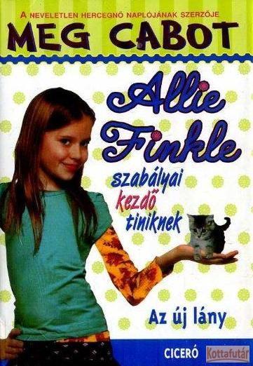 Allie Finkle szabályai kezdő tiniknek - Az új lány