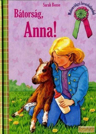 Bátorág, Anna!