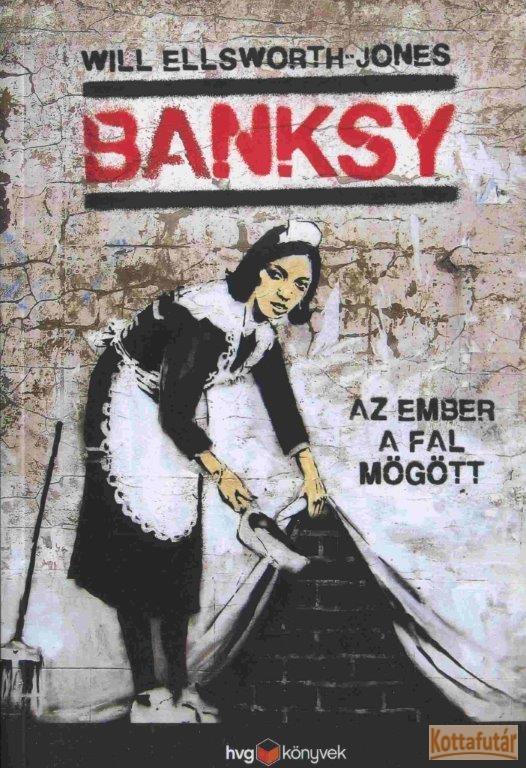 Bansky - Az ember a fal mögött