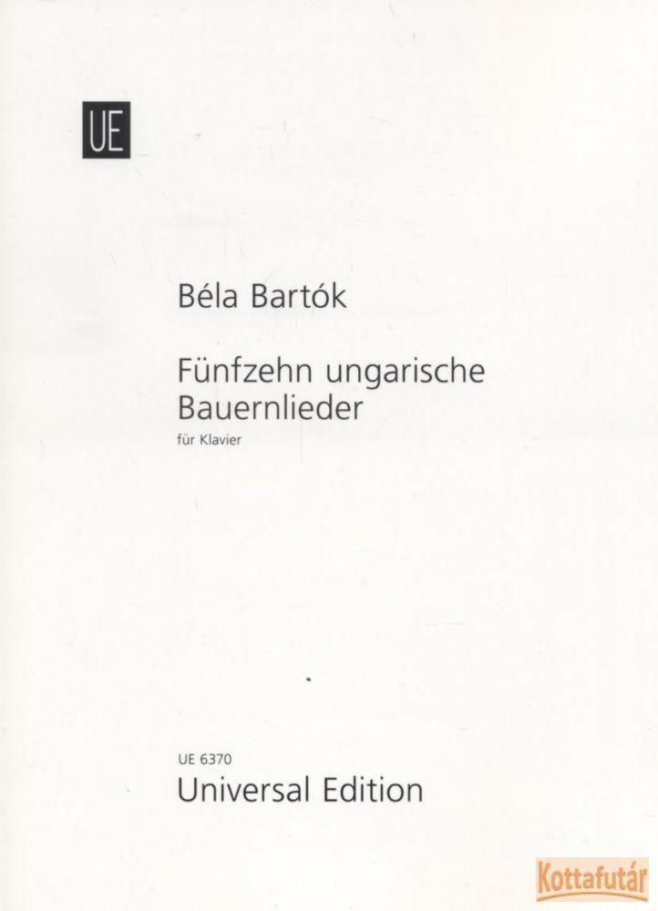 Fünfzehn ungarische Bauernlieder (Tizenöt magyar parasztdal)