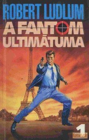 A fantom ultimátuma I-II.