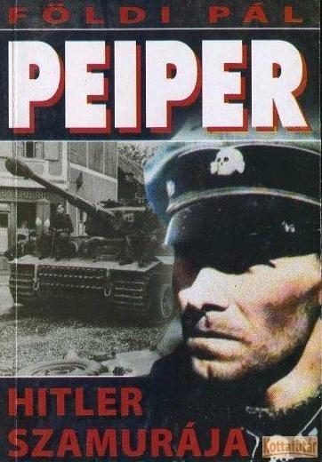 Peiper, Hitler szamurája