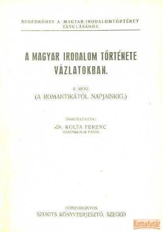 A magyar irodalom története vázlatokban I-II.