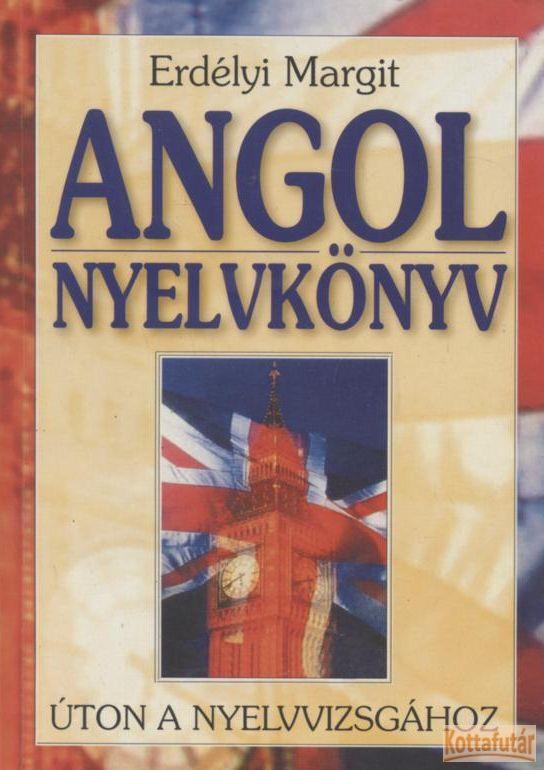 ANGOL NYELVKÖNYV - ÚTON A NYELVVIZSGÁHOZ