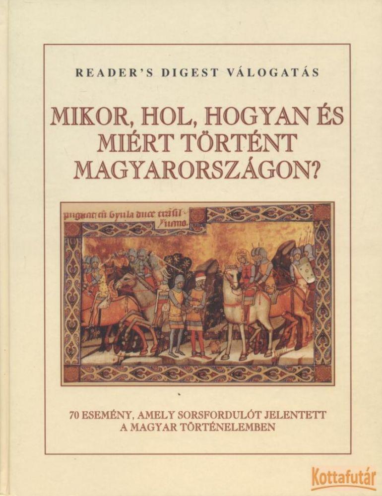 Mikor, hol, hogyan és miért történt Magyarországon?