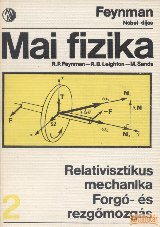 Mai fizika 2. Relativisztikus mechanika / Forgó- és rezgőmozgás