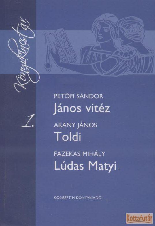 JÁNOS VITÉZ, TOLDI, LÚDAS MATYI