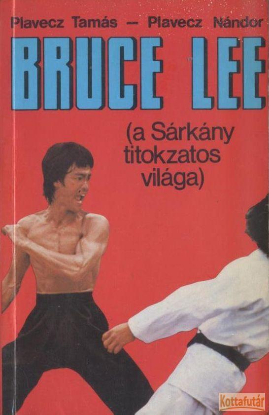 Bruce Lee (a Sárkány titokzatos világa)