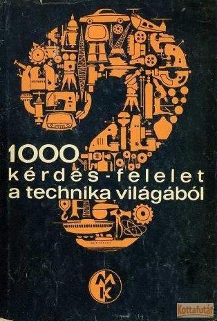 1000 kérdés - felelet a technika világából