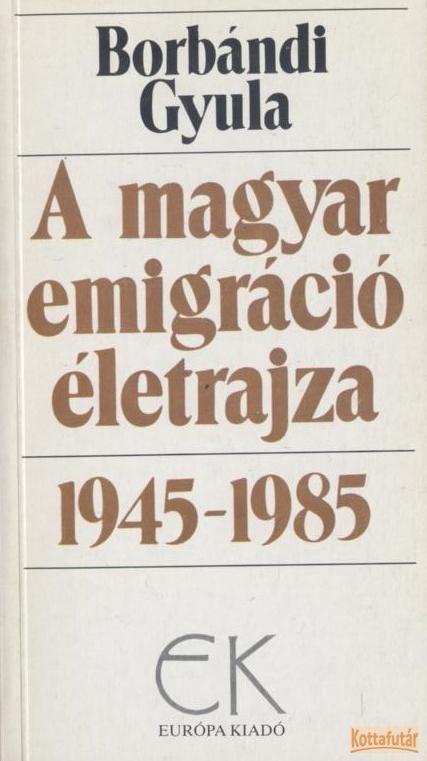 A magyar emigráció életrajza I-II.