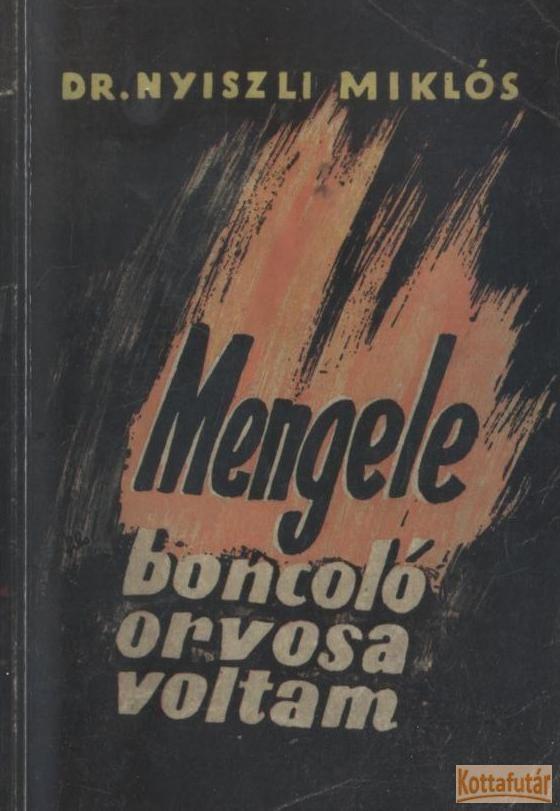 Mengele boncoló orvosa voltam