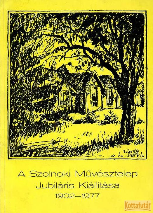 A Szolnoki Művésztelep jubiláris kiállítása 1902-1977