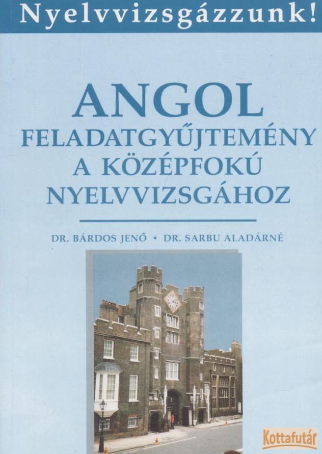 Angol feladatgyűjtemény a középfokú nyelvvizsgához (1992)