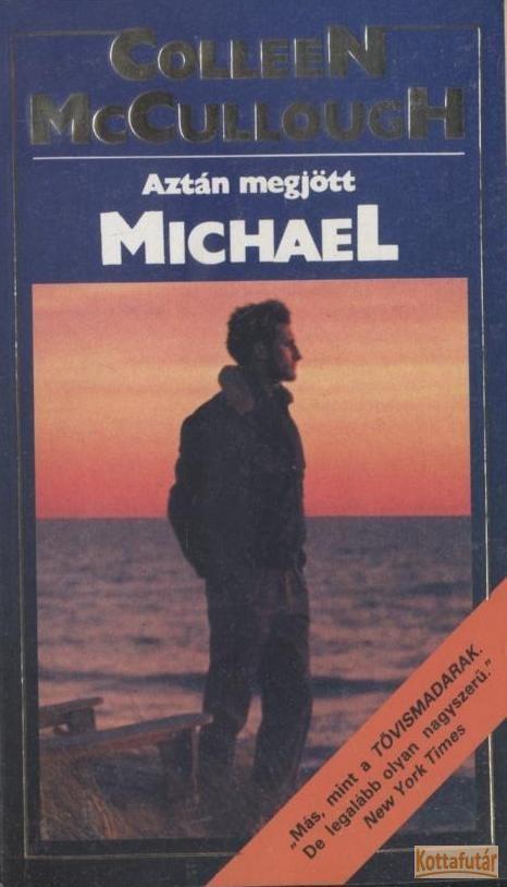 Aztán megjött Michael