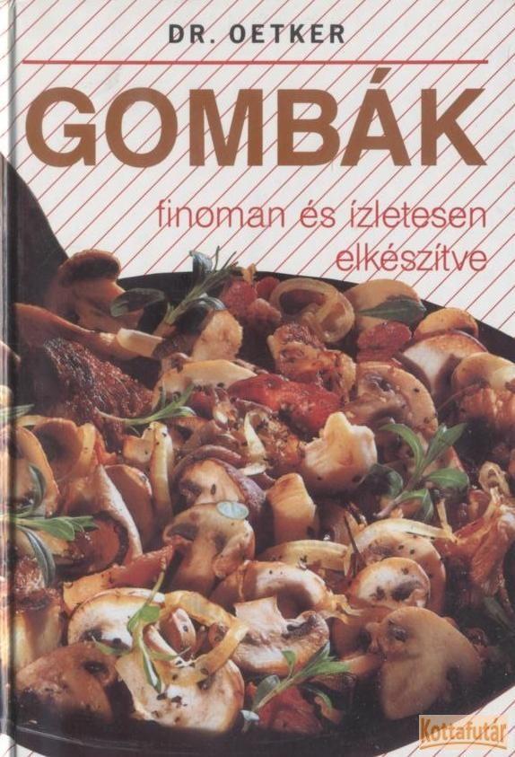 Gombák finoman és ízletesen elkészítve