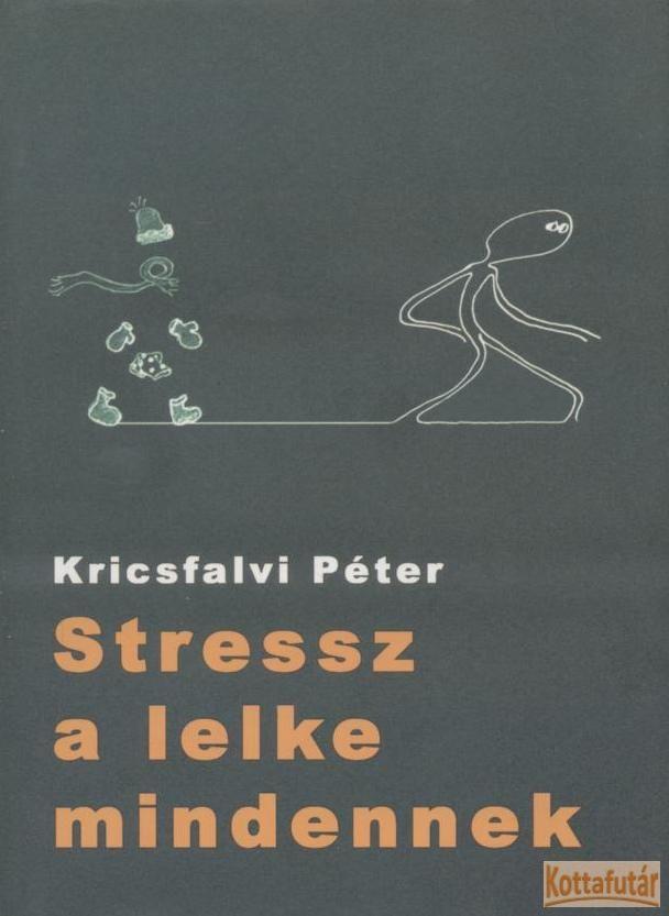 Stressz a lelke mindenkinek
