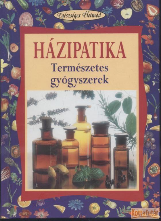 Házipatika - Természetes gyógyszerek